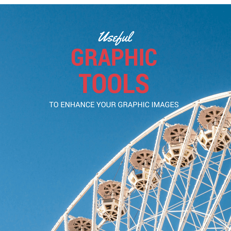 Useful Tools to Enhance Your Images