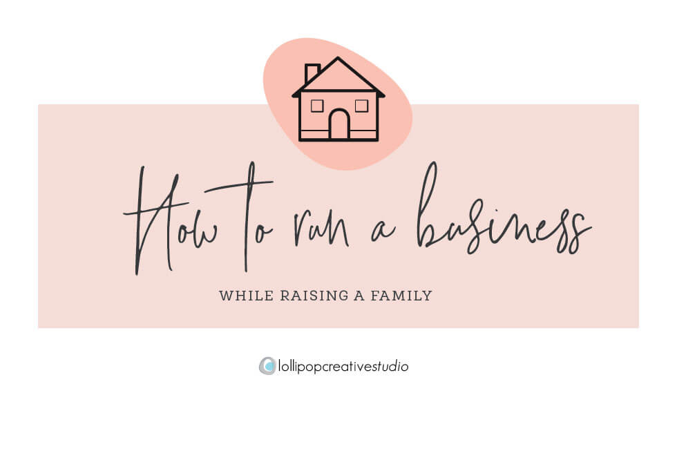 How to keep you sanity between running a business and raising family