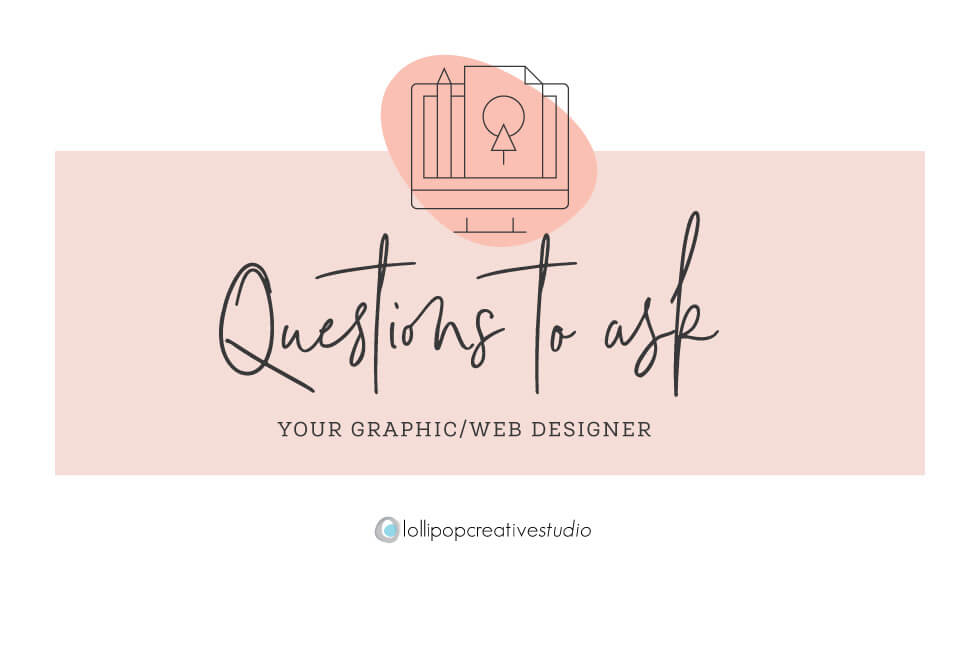 Questions you should ask your graphic/web designer