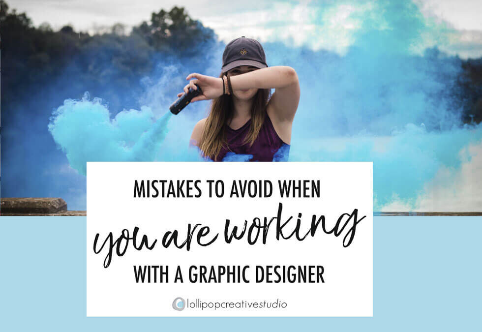 Mistakes to avoid when you are working with a graphic designer