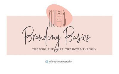 Branding basics: The who, the what, the where and the how